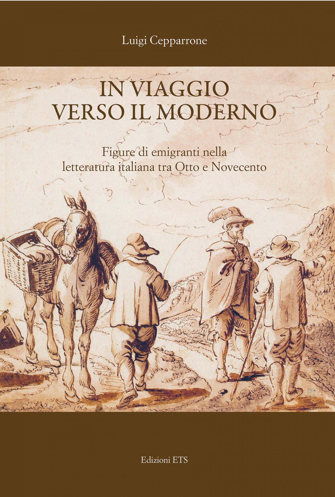 In viaggio verso il moderno.Figure di emigranti nella letteratura italiana tra Otto e Novecento