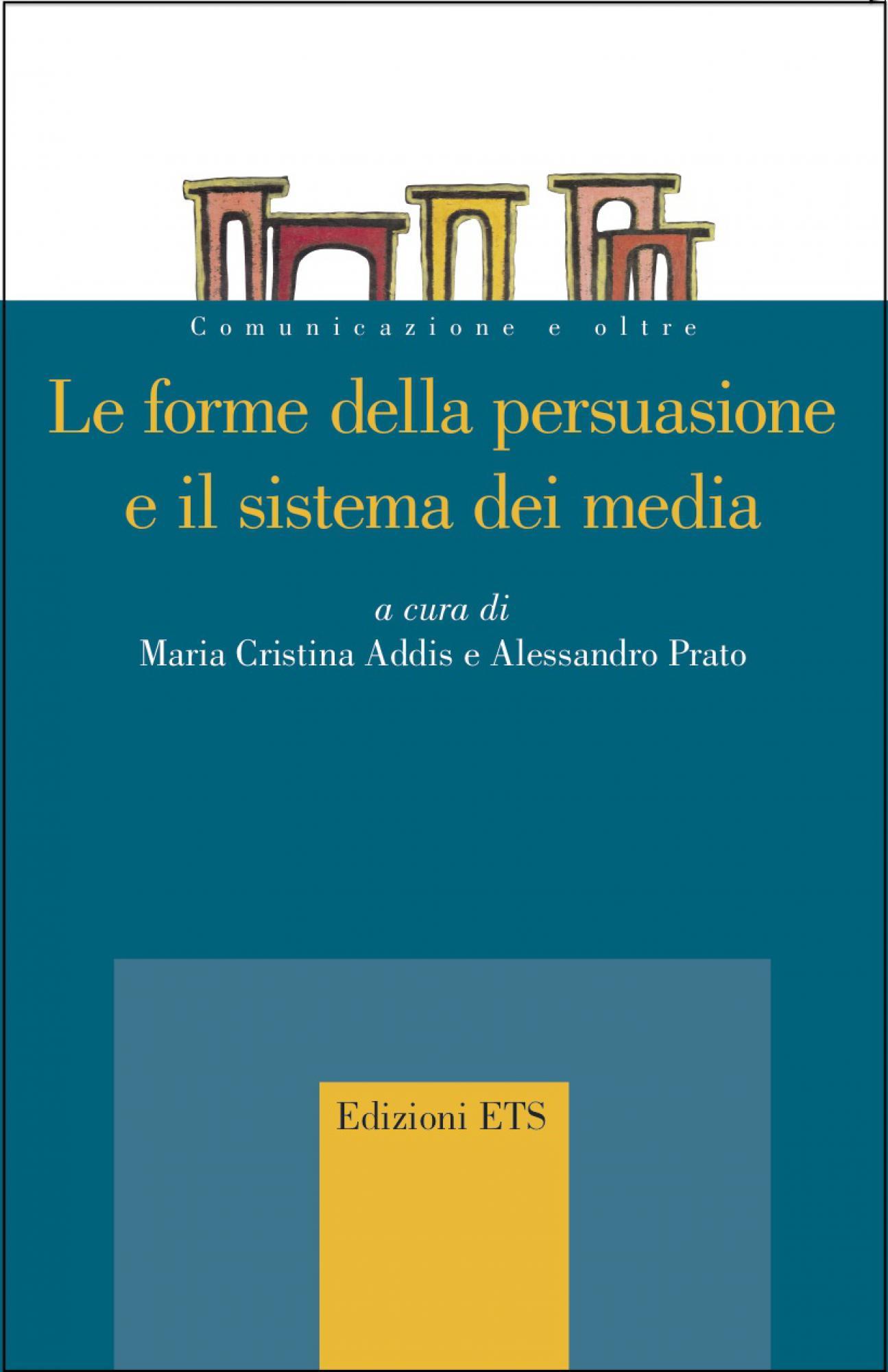 Le forme della persuasione e il sistema dei media