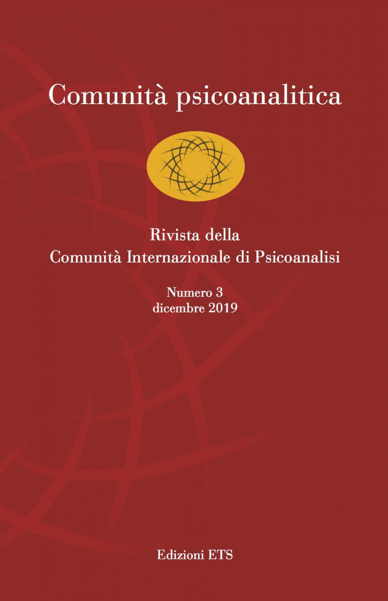 Comunità psicoanalitica.Rivista della Comunità Internazionale di Psicoanalisi. Numero 3, dicembre 2019