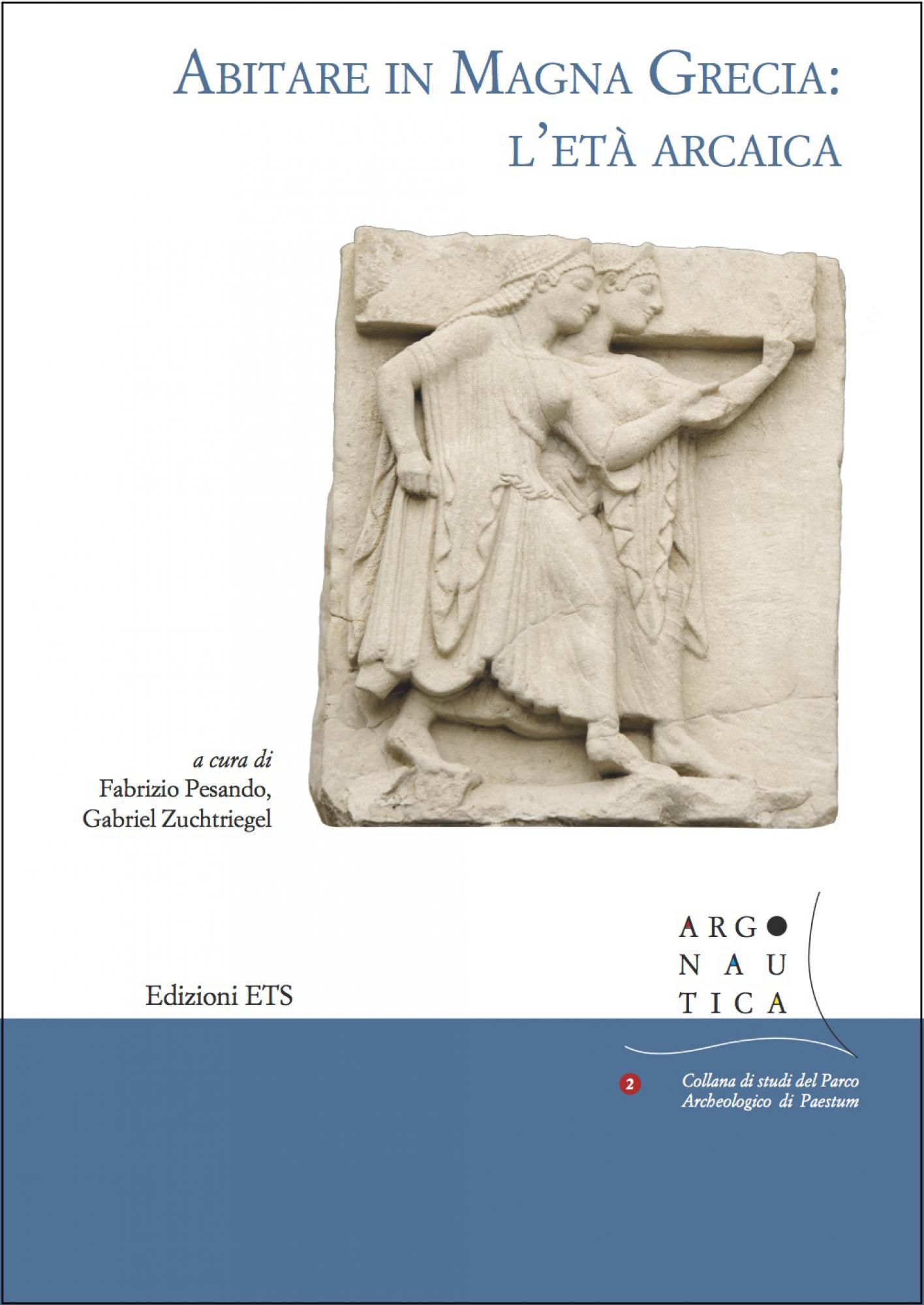 Abitare in Magna Grecia.L'età arcaica