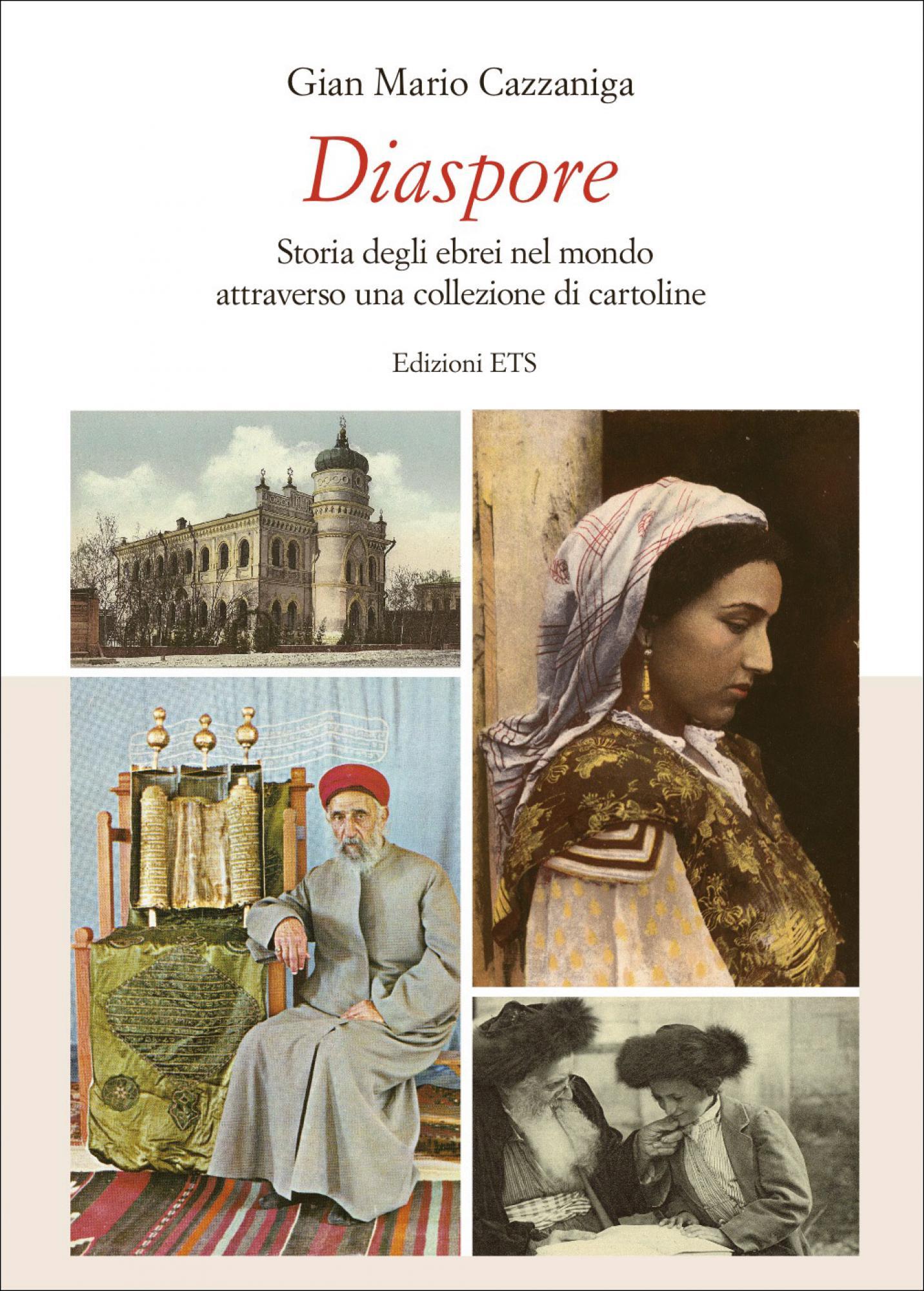Diaspore.Storia degli ebrei nel mondo attraverso una collezione di cartoline