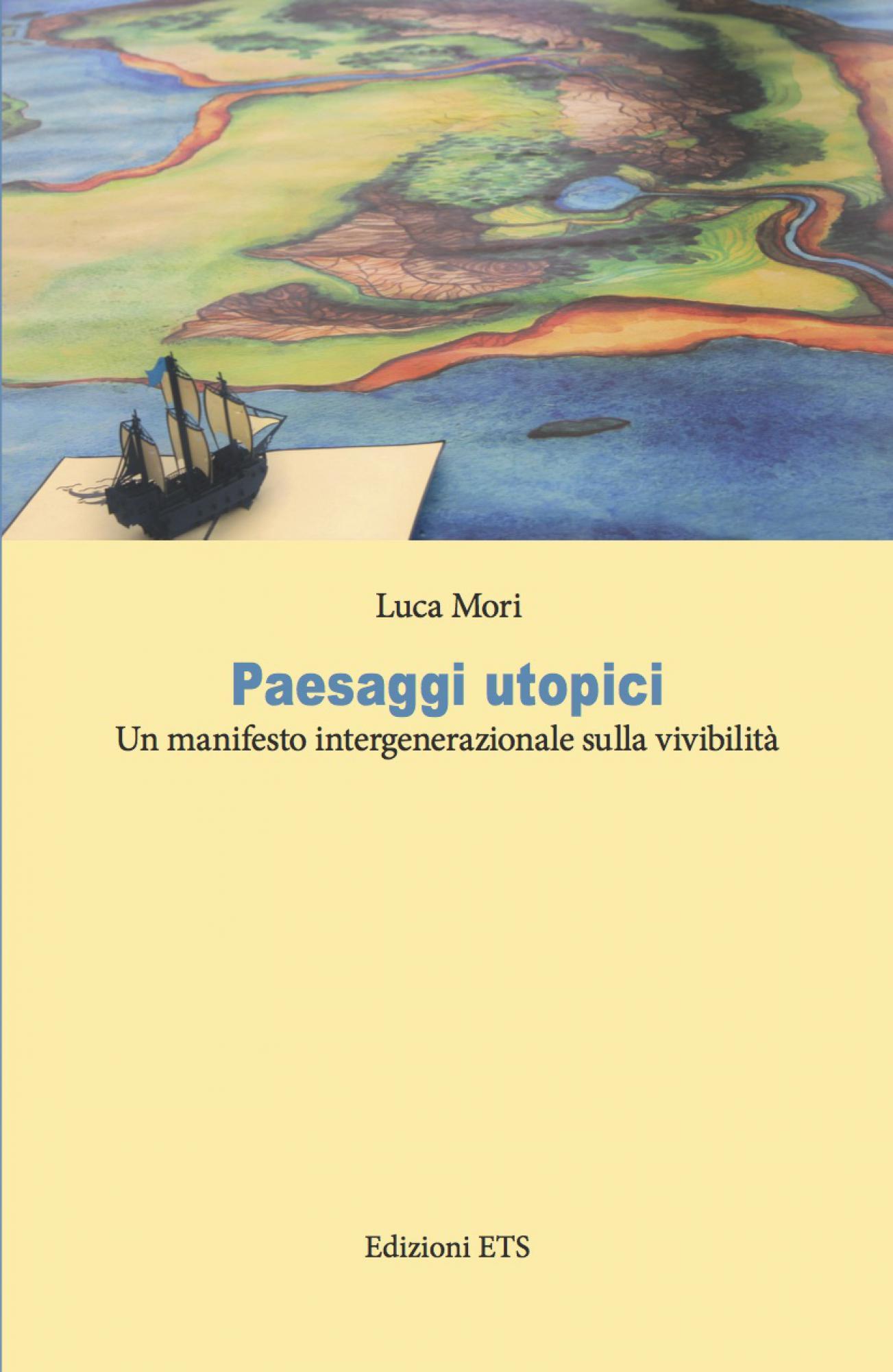 Paesaggi utopici.Un manifesto intergenerazionale sulla vivibilità