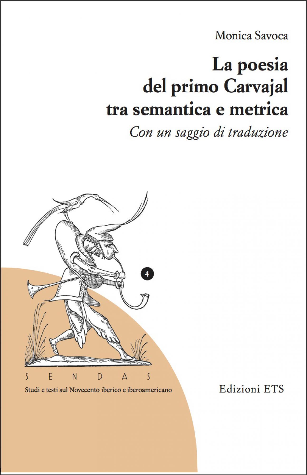 La poesia del primo Carvajal tra semantica e metrica.Con un saggio di traduzione