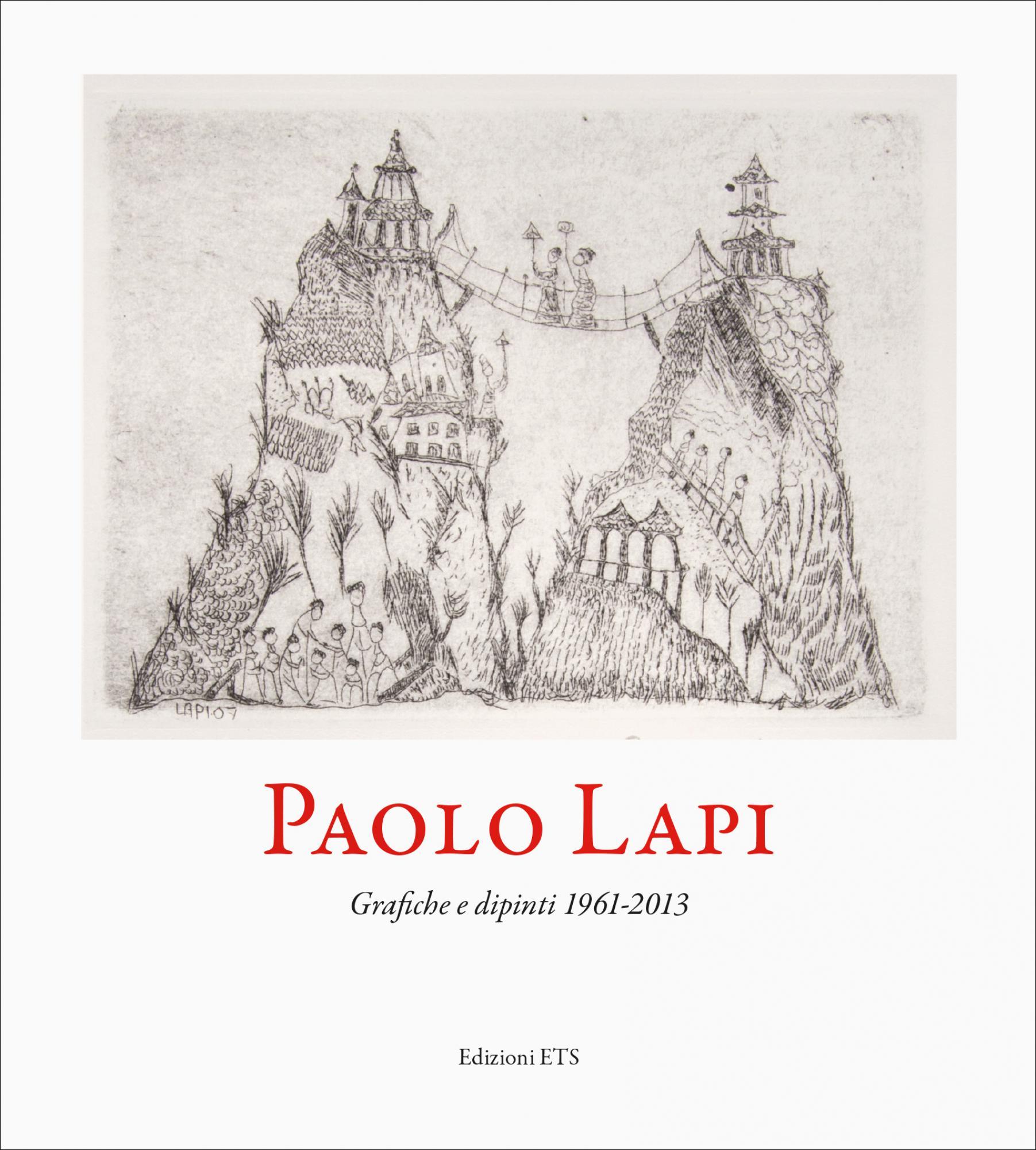 Paolo Lapi.Grafiche e dipinti 1961-2013