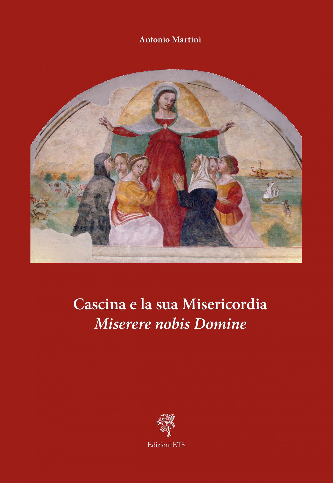 Cascina e la sua Misericordia.Miserere nobis Domine