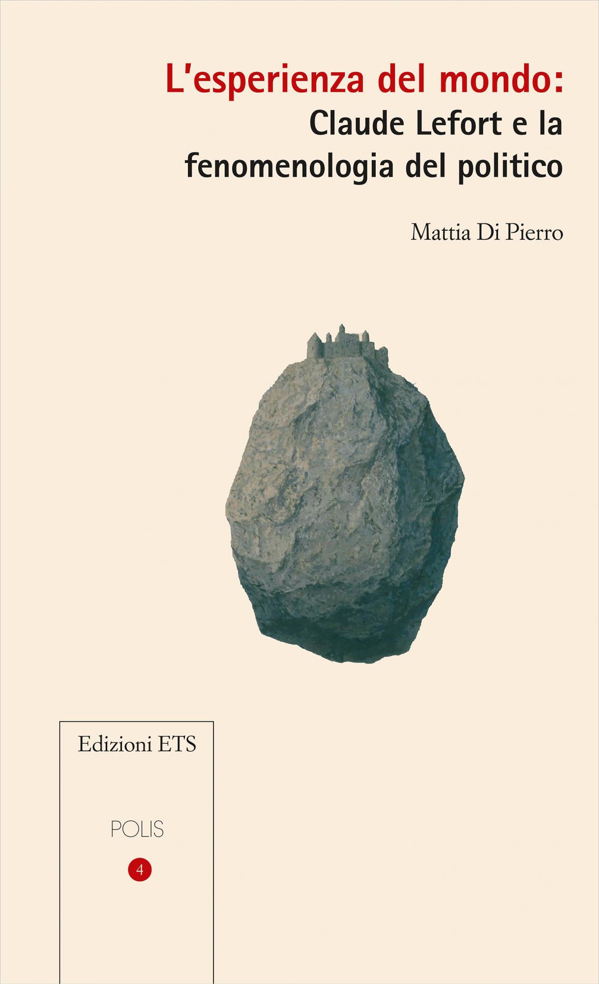 L'esperienza del mondo: Claude Lefort e la fenomenologia del politico