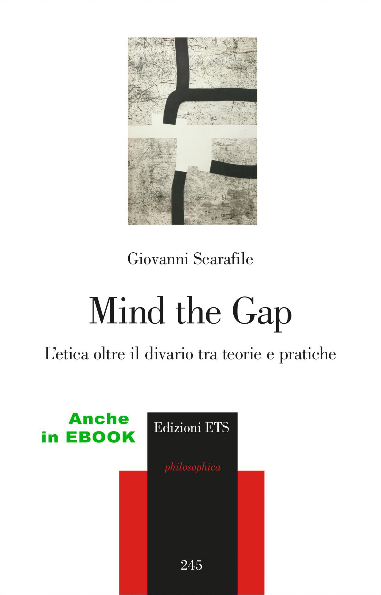 Mind the Gap.L'etica oltre il divario tra teorie e pratiche