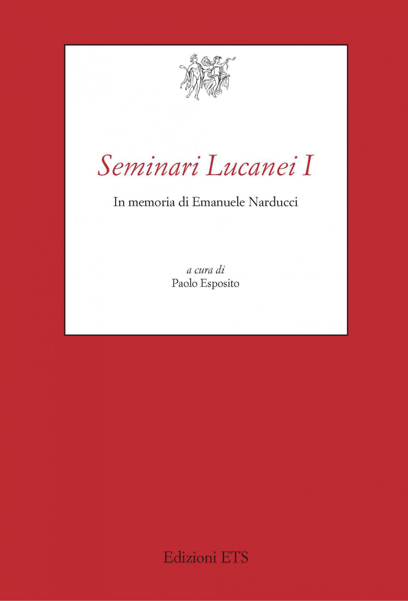 Seminari Lucanei I-<em>novità in arrivo</em>.In memoria di Emanuele Narducci