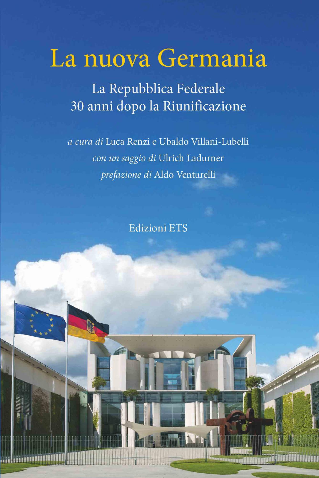 La nuova Germania.La Repubblica Federale 30 anni dopo la Riunificazione