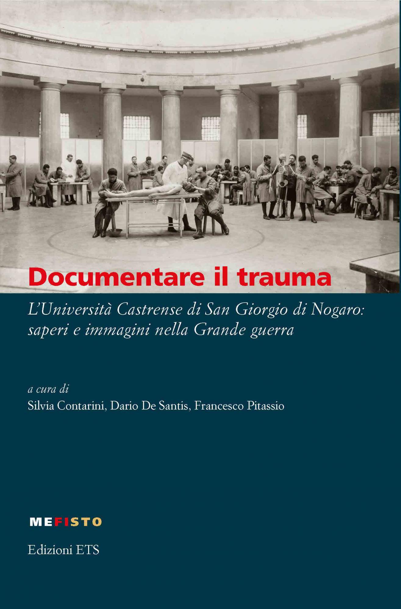 Documentare il trauma.L'Università Castrense di San Giorgio di Nogaro: saperi e immagini nella Grande guerra