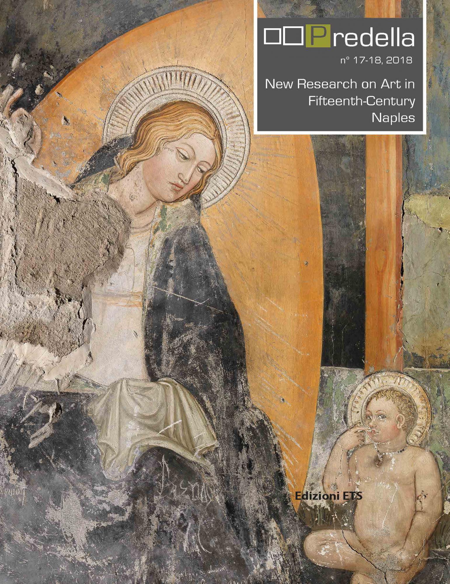 Predella 17-18, 2018.New Research on Art  in Fifteenth-Century Naples. Nuove ricerche sull'arte del Quattrocento a Napoli