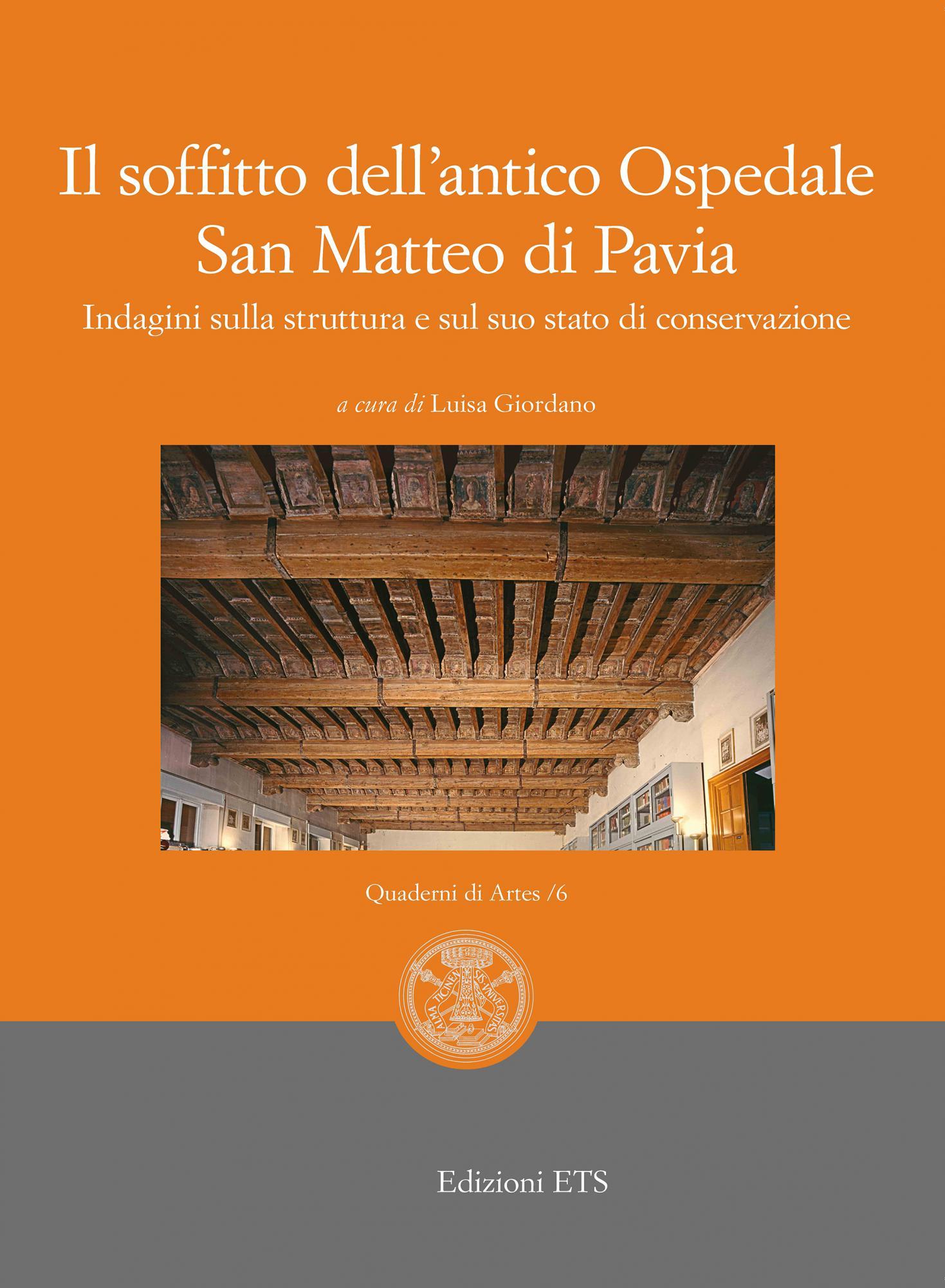 Il soffitto dell'antico Ospedale San Matteo di Pavia.Indagini sulla struttura e sul suo stato di conservazione