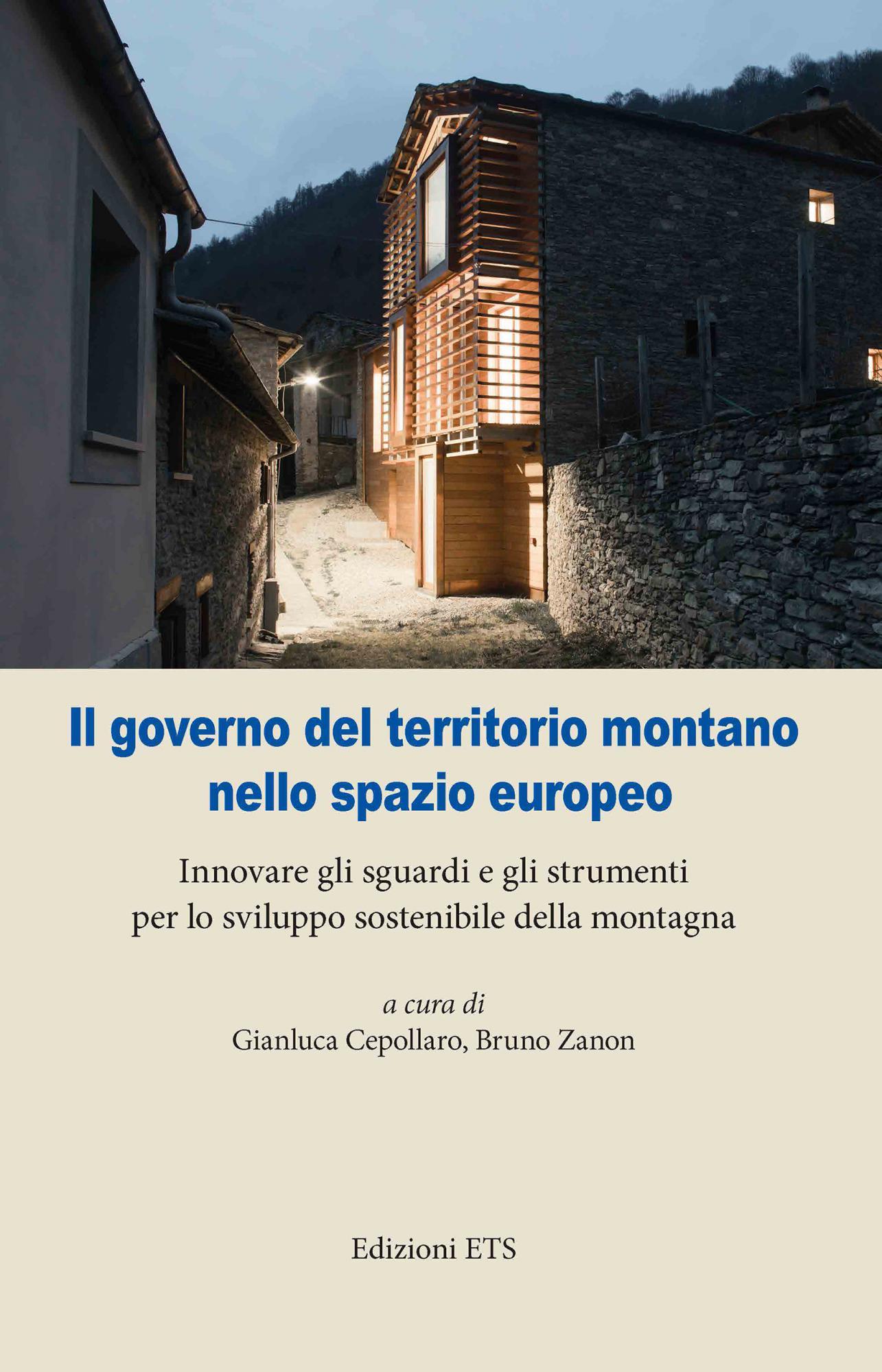 Il governo del territorio montano nello spazio europeo.Innovare gli sguardi e gli strumenti per lo sviluppo sostenibile della montagna