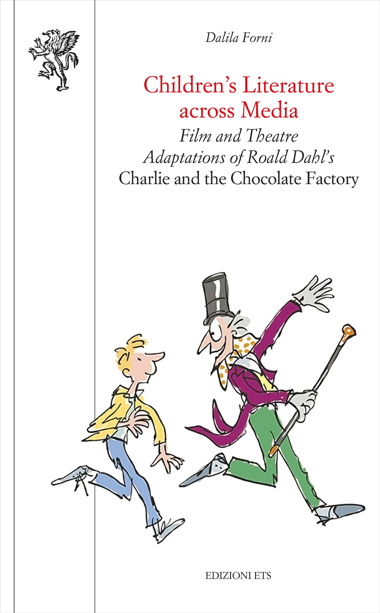 Children's Literature across Media.Film and Theatre  Adaptations of Roald Dahl's Charlie and the Chocolate Factory