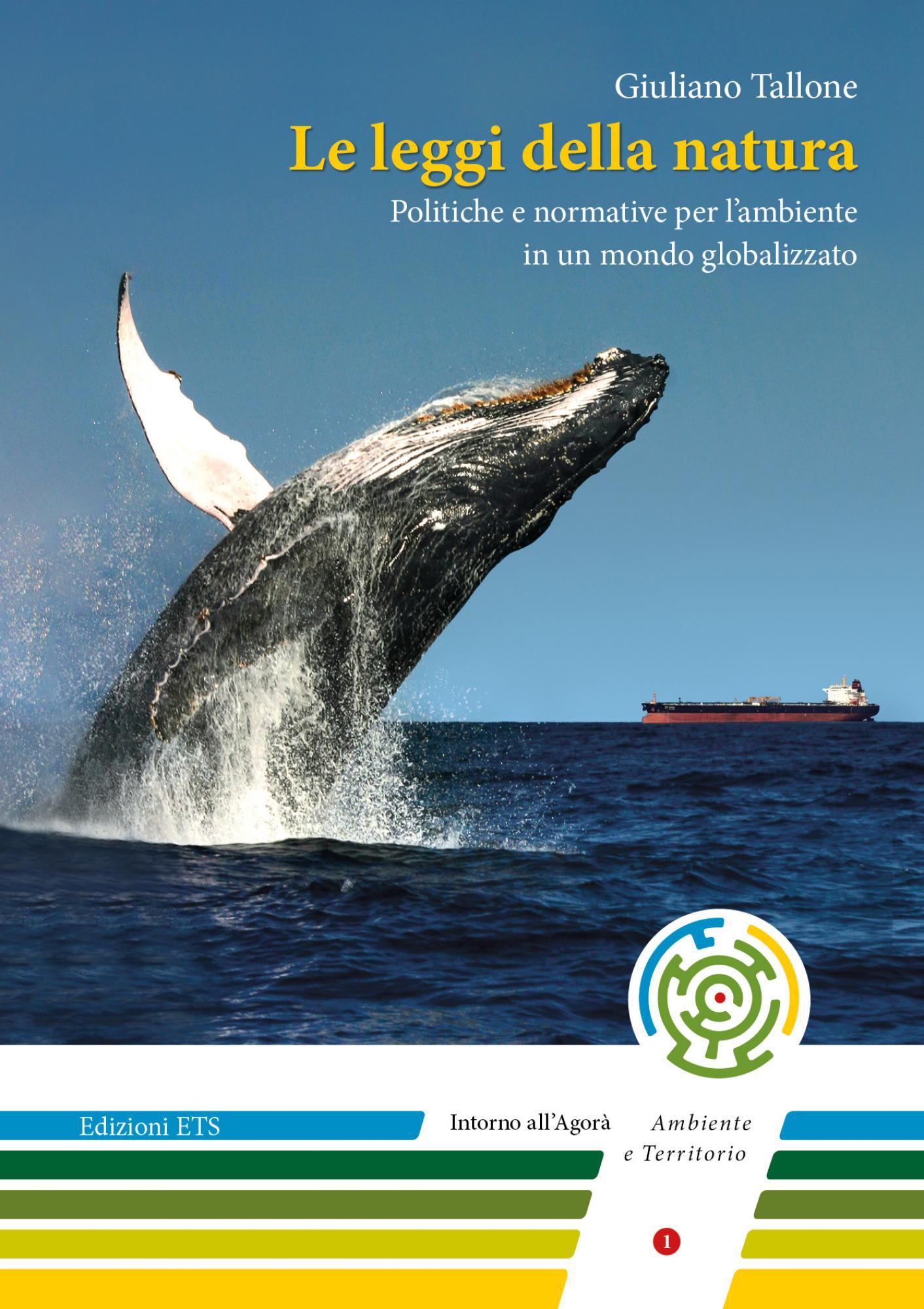 Le leggi della natura.Politiche e normative per l'ambiente in un mondo globalizzato