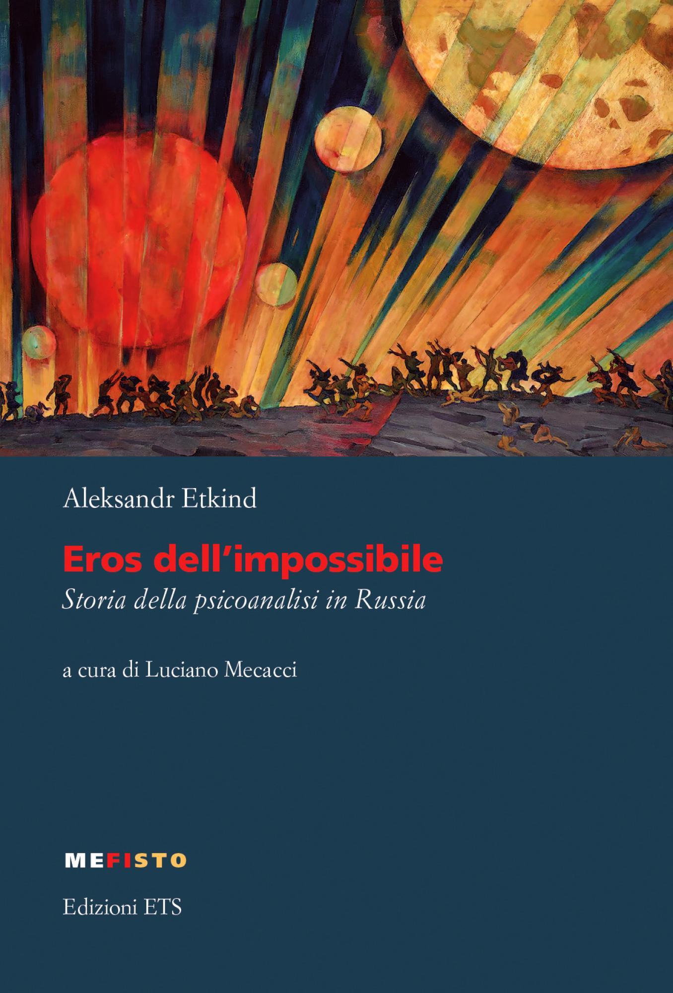 Eros dell'impossibile.Storia della psicoanalisi in Russia