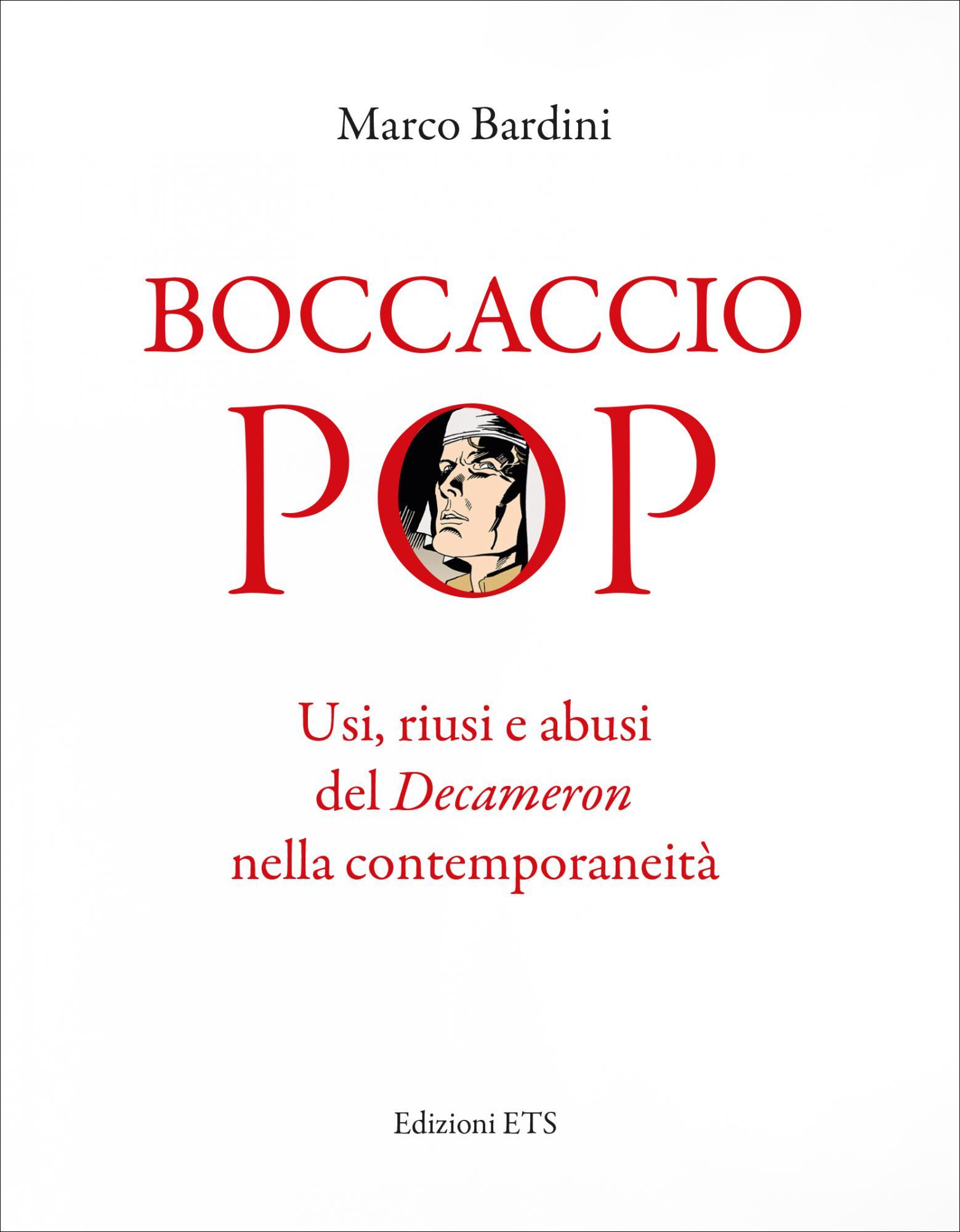 Boccaccio pop.Usi, riusi e abusi del Decameron nella contemporaneità