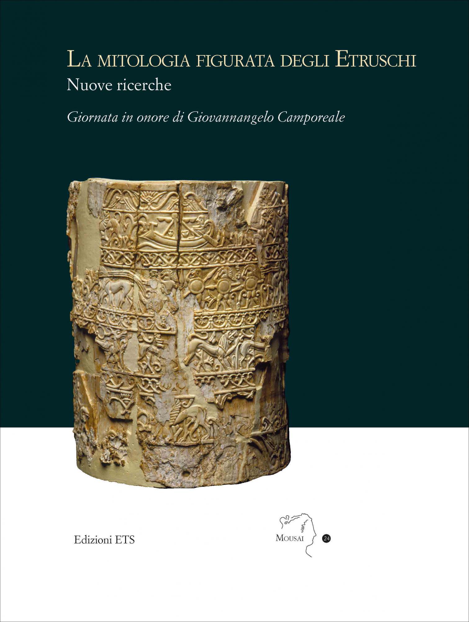 La mitologia figurata degli Etruschi. Nuove ricerche.Giornata in onore di Giovannangelo Camporeale Massa Marittima, 21 settembre 2019