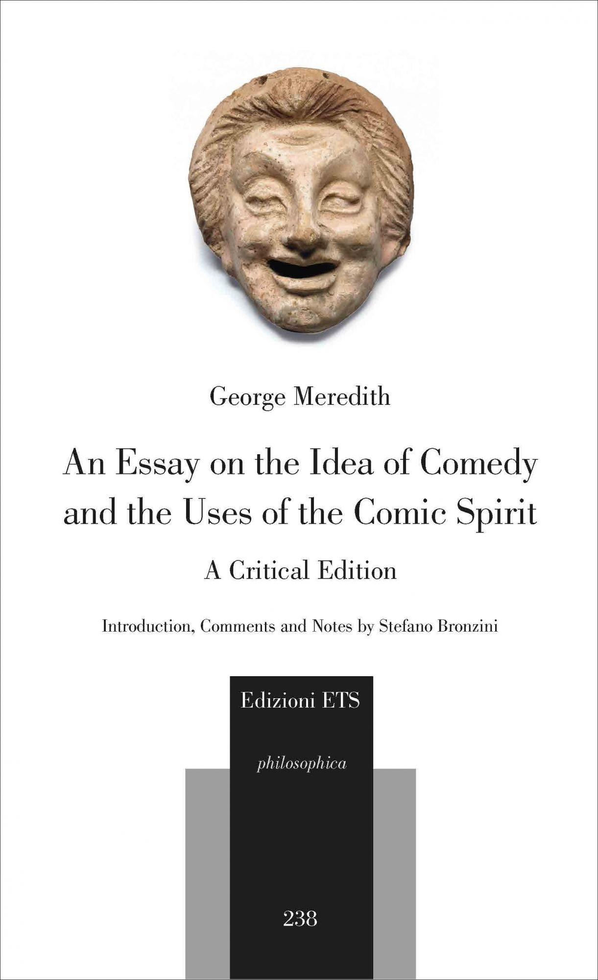 An Essay on the Idea of Comedy and the Uses of the Comic Spirit.A Critical Edition
