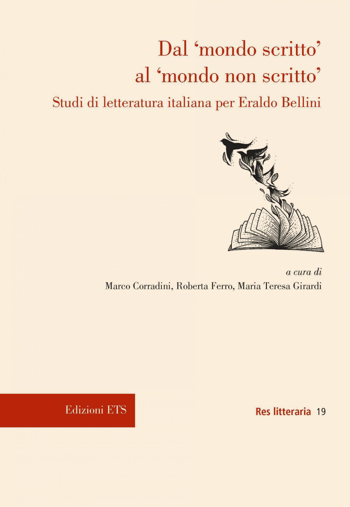 Dal 'mondo scritto' al 'mondo non scritto'.Studi di letteratura italiana per Eraldo Bellini