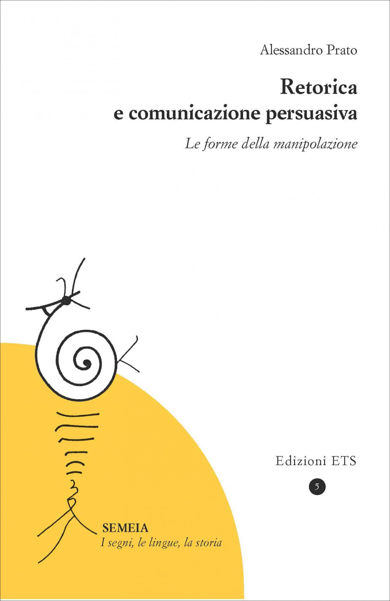Retorica e comunicazione persuasiva.Le forme della manipolazione