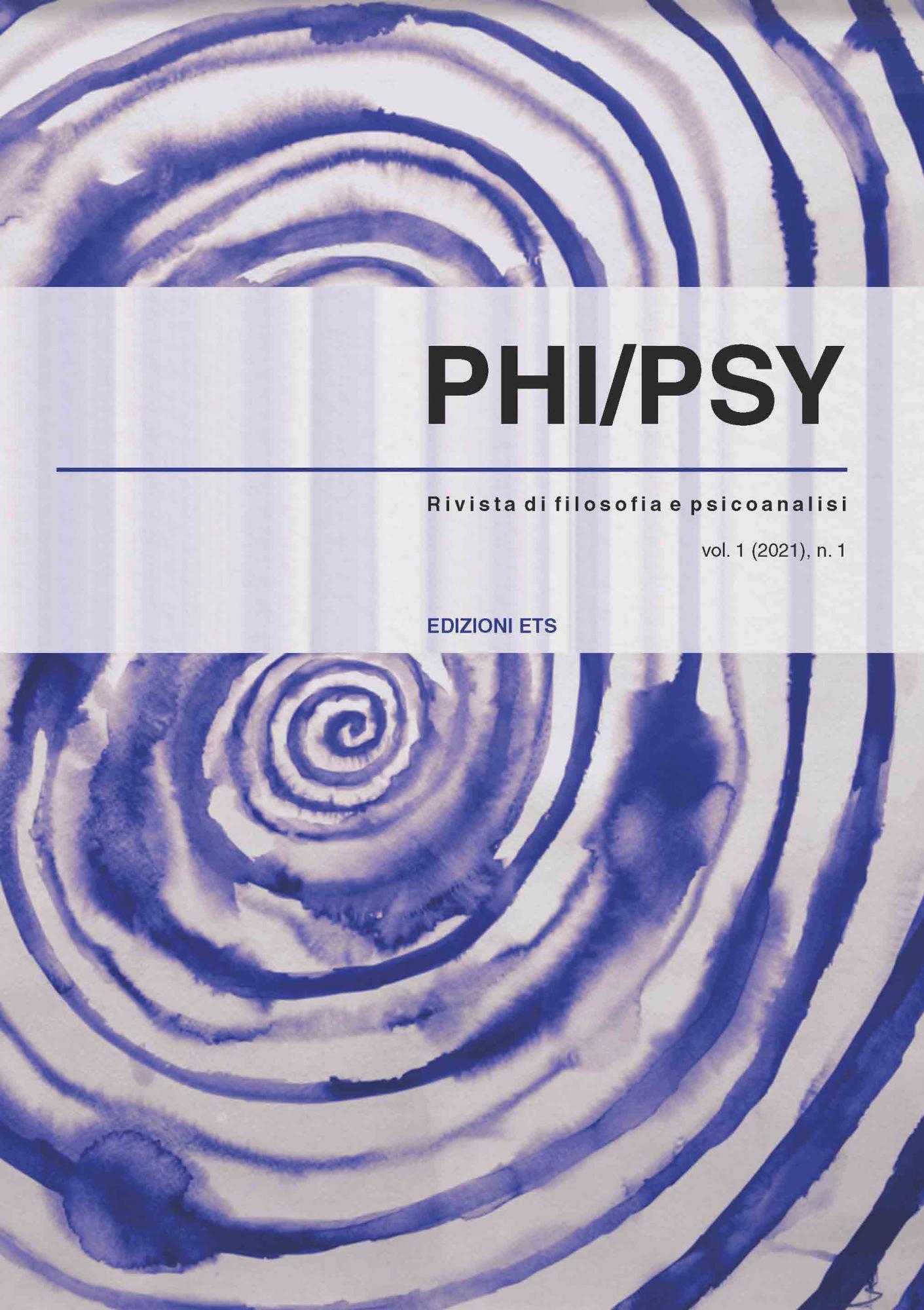 PHI/PSY, 1-2021, I.Rivista di filosofia e psicoanalisi