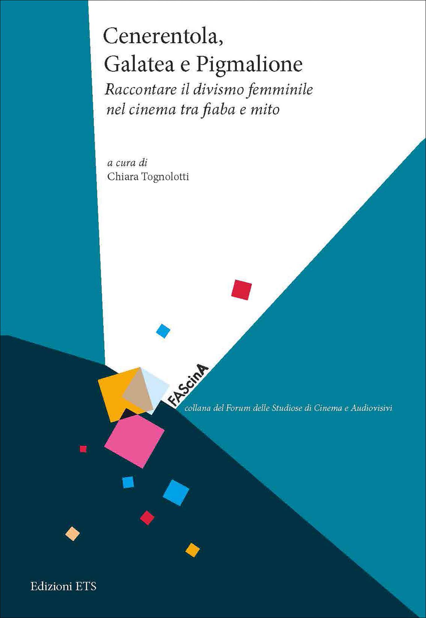 Cenerentola, Galatea e Pigmalione.Raccontare il divismo femminile nel cinema tra fiaba e mito