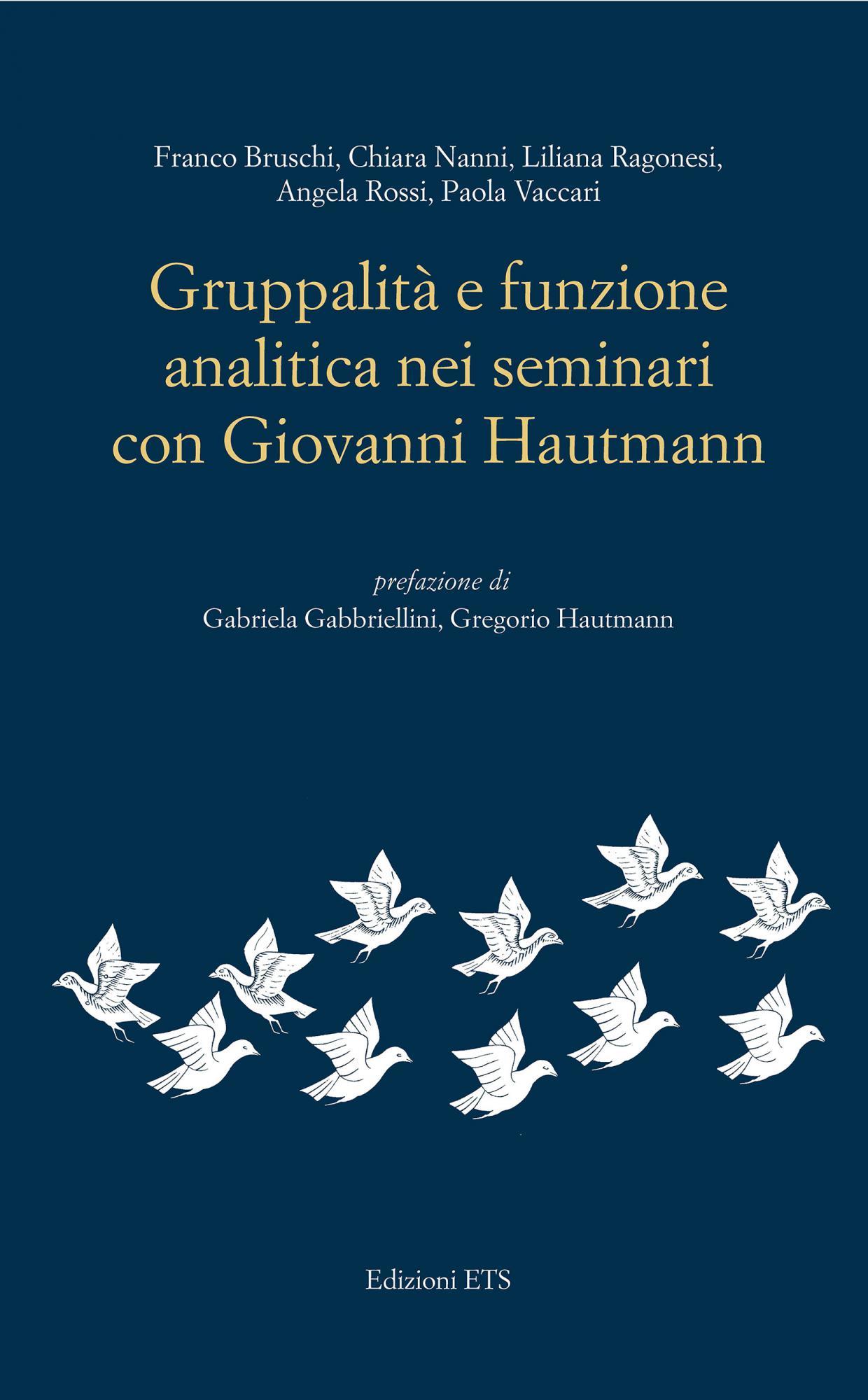 Gruppalità e funzione analitica nei seminari con Giovanni Hautmann<br /><br />