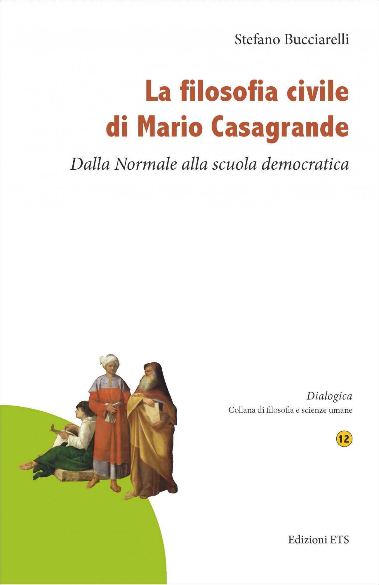 La filosofia civile di Mario Casagrande.Dalla Normale alla scuola democratica