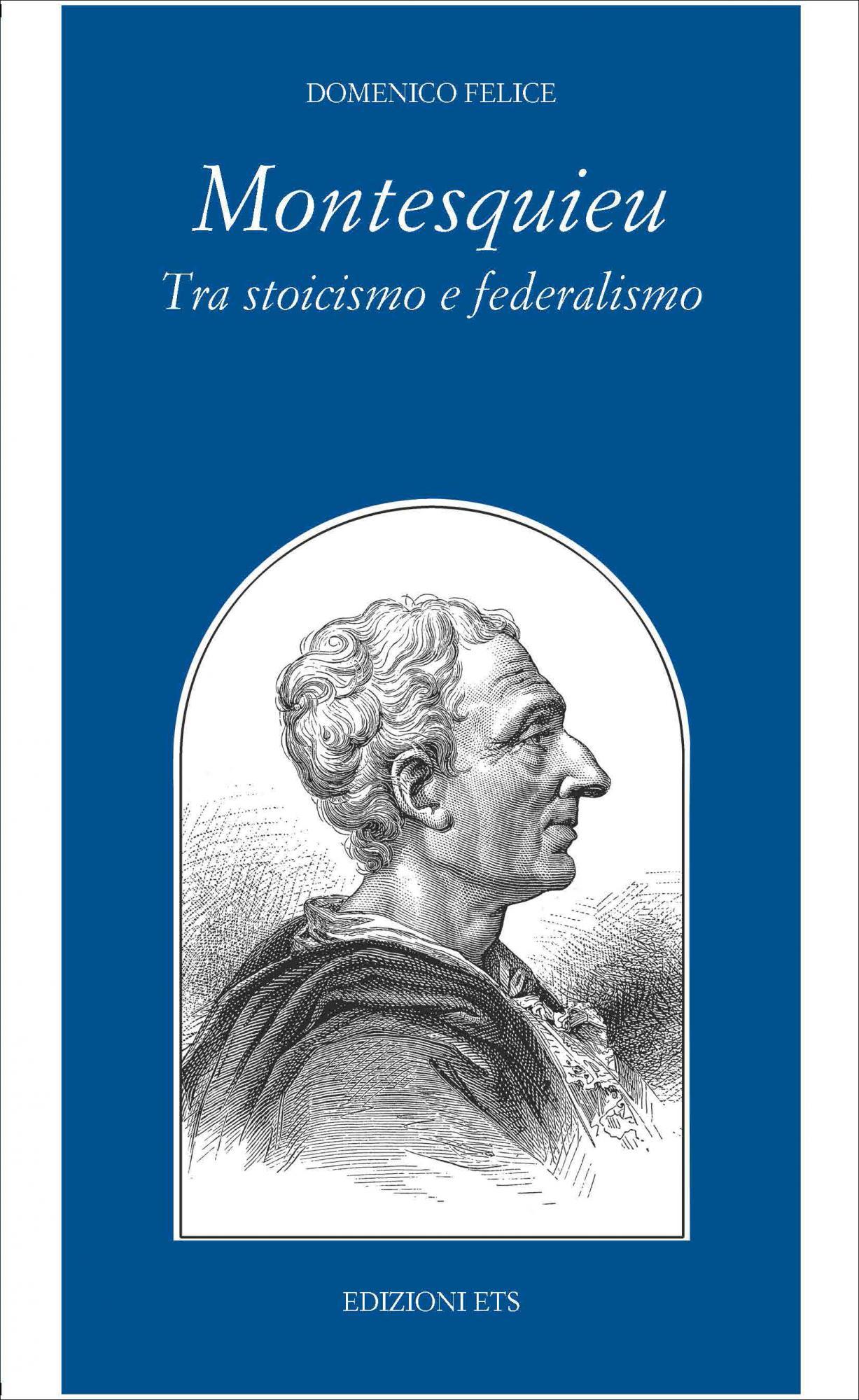 Montesquieu. Tra stoicismo e federalismo