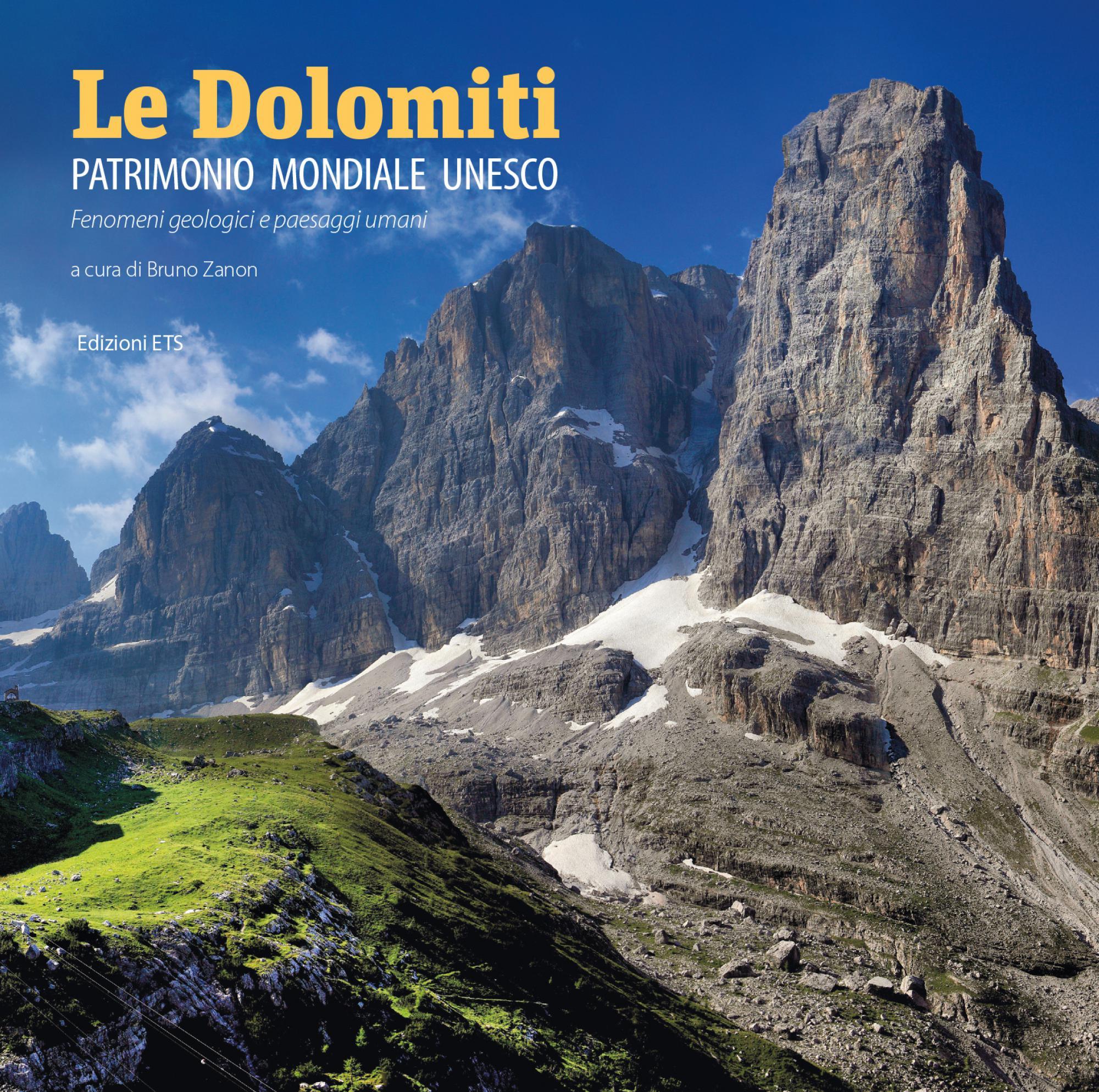 Le Dolomiti.Patrimonio mondiale Unesco. Fenomeni geologici e paesaggi umani