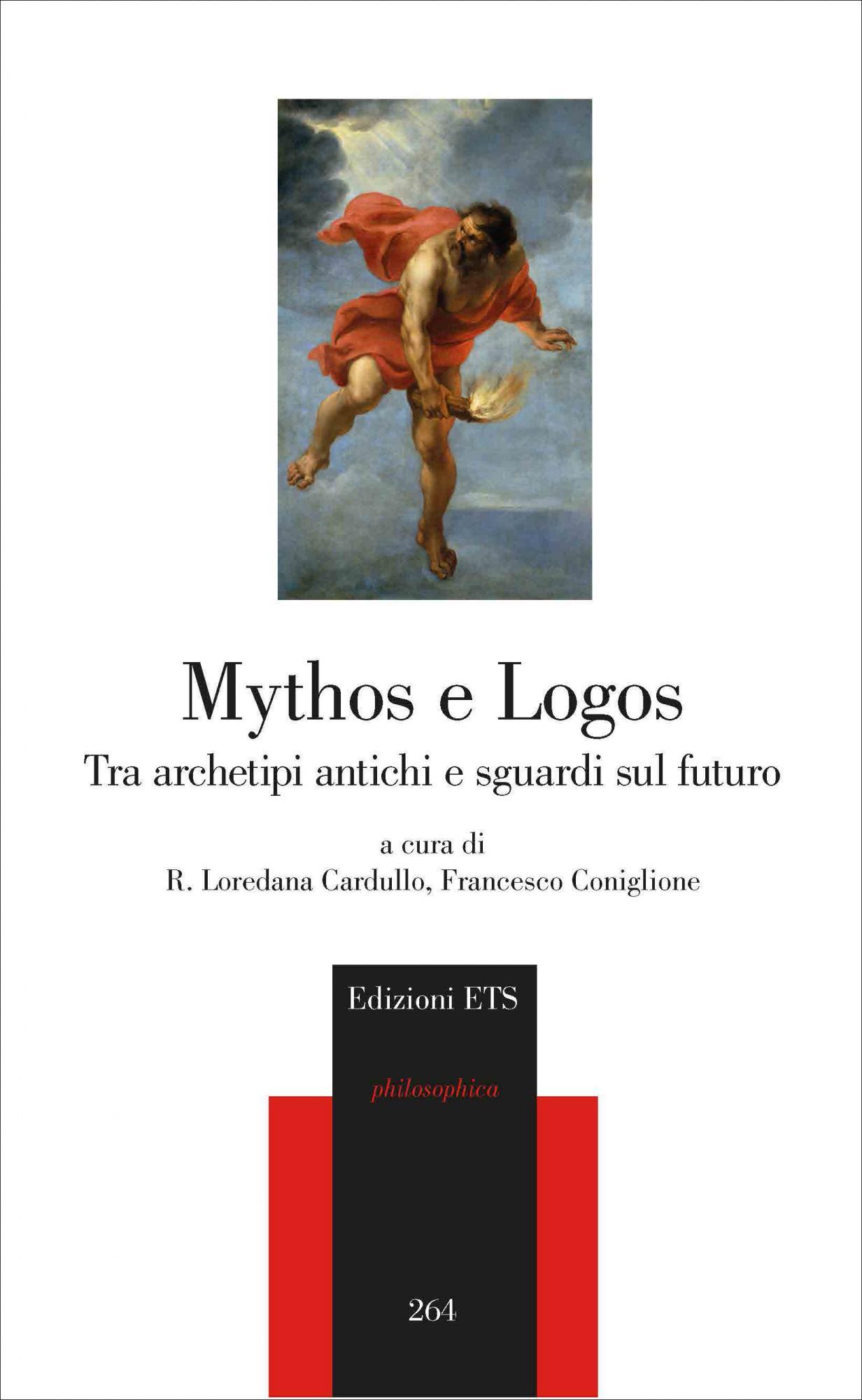 Mythos e Logos.Tra archetipi antichi e sguardi sul futuro