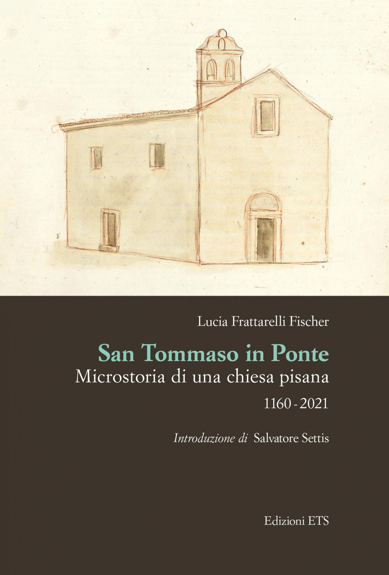 San Tommaso in Ponte.Microstoria di una chiesa pisana. 1160-2021