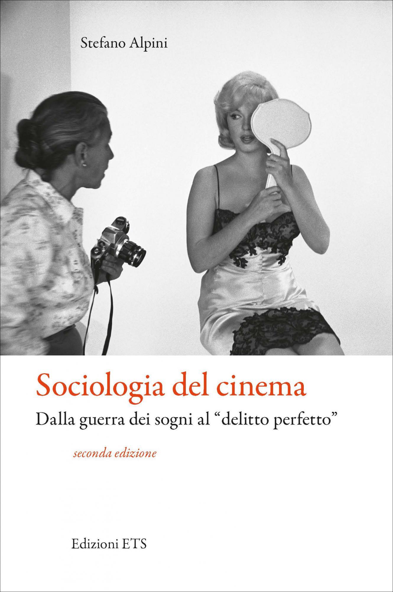 """Sociologia del cinema.Dalla guerra dei sogni al """"delitto perfetto"""". Seconda edizione"""